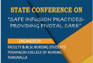 """Pushpagiri College of Nursing is organizing a State  Conference on """"Safe Infusion Practices-Providing Pivotal Care"""" on 16 th March 2019"""