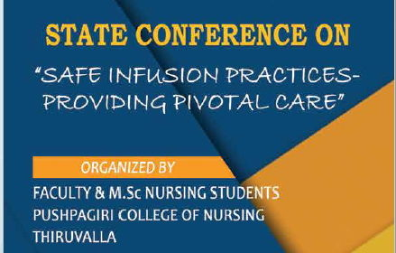"Pushpagiri College of Nursing is organizing a State  Conference on ""Safe Infusion Practices-Providing Pivotal Care"" on 16 th March 2019"